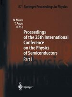 Proceedings of the 25th International Conference on the Physics of Semiconductors Part I: Osaka…