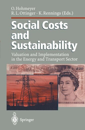 Social Costs and Sustainability: Valuation and Implementation in the Energy and Transport Sector Proceeding of an International Conf by Olav Hohmeyer