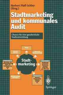 Stadtmarketing Und Kommunales Audit: Chance Für Eine Ganzheitliche Stadtentwicklung by Herbert Pfaff-schley