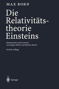 Die Relativitätstheorie Einsteins: Kommentiert und erweitert von Jürgen Ehlers und Markus Pössel