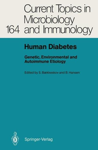 Human Diabetes: Genetic, Environmental and Autoimmune Etiology by Steinunn Baekkeskov