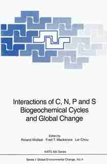 Interactions of C, N, P and S Biogeochemical Cycles and Global Change by Roland Wollast