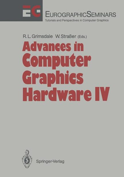 Advances in Computer Graphics Hardware IV by Richard L. Grimsdale