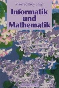 Informatik und Mathematik by Manfred Broy