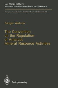 The Convention on the Regulation of Antarctic Mineral Resource Activities: An Attempt to Break New…