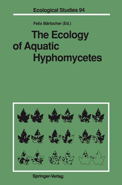 The Ecology of Aquatic Hyphomycetes by Felix Bärlocher