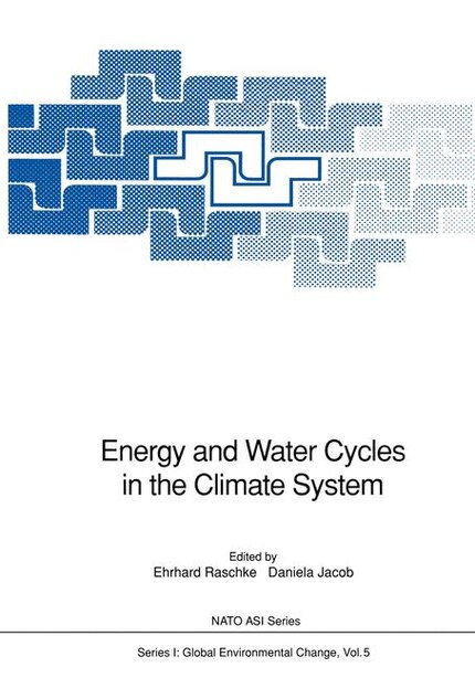 Energy and Water Cycles in the Climate System by Ehrhard Raschke