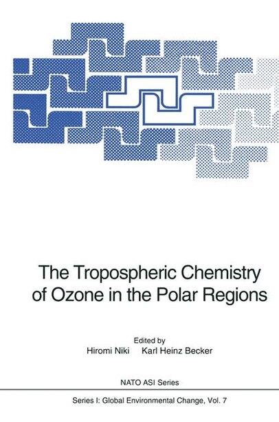 The Tropospheric Chemistry of Ozone in the Polar Regions by H. Niki