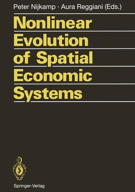 Nonlinear Evolution of Spatial Economic Systems by Peter Nijkamp