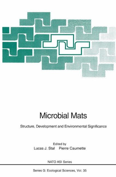 Microbial Mats: Structure, Development and Environmental Significance by Lucas J. Stal