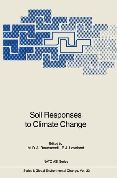 Soil Responses to Climate Change by Mark D.A. Rounsevell