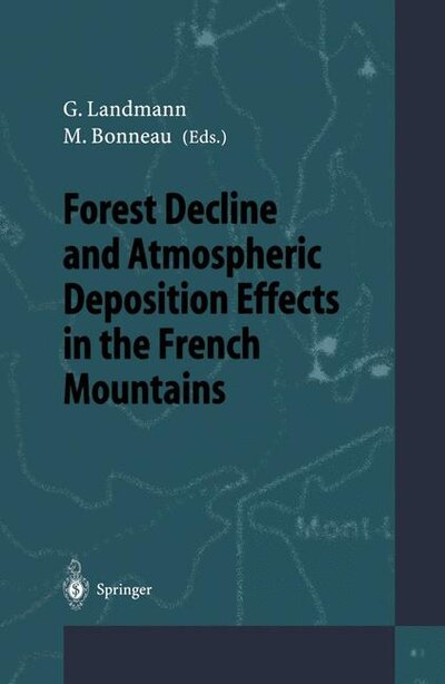 Forest Decline and Atmospheric Deposition Effects in the French Mountains by M. Kaennel
