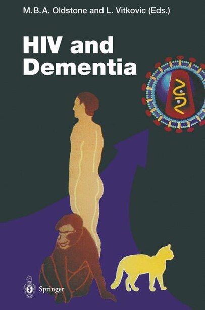 HIV and Dementia: Proceedings of the NIMH-Sponsored Conference Pathogenesis of HIV Infection of the Brain: Impact on by Michael B.a. Oldstone