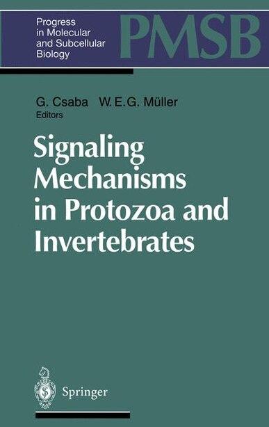 Signaling Mechanisms in Protozoa and Invertebrates by G. Csaba