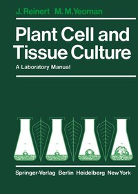 Plant Cell and Tissue Culture: A Laboratory Manual