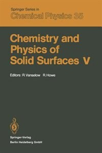 Chemistry and Physics of Solid Surfaces V by R. Vanselow