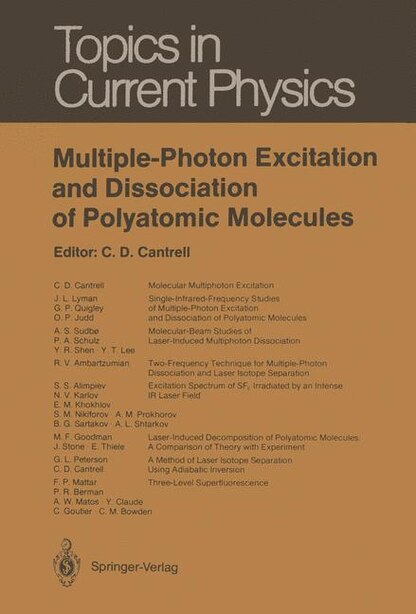 Multiple-Photon Excitation and Dissociation of Polyatomic Molecules by Cyrus D. Cantrell