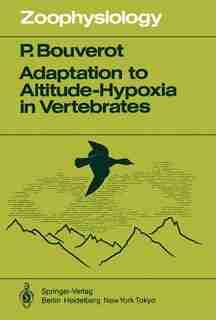 Adaptation to Altitude-Hypoxia in Vertebrates by P. Bouverot