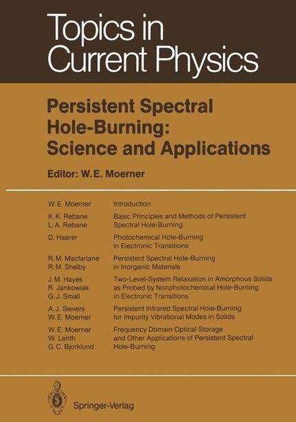Persistent Spectral Hole-burning: Science And Applications by G.c. Bjorklund