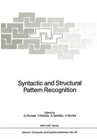 Syntactic and Structural Pattern Recognition by Gabriel Ferrate