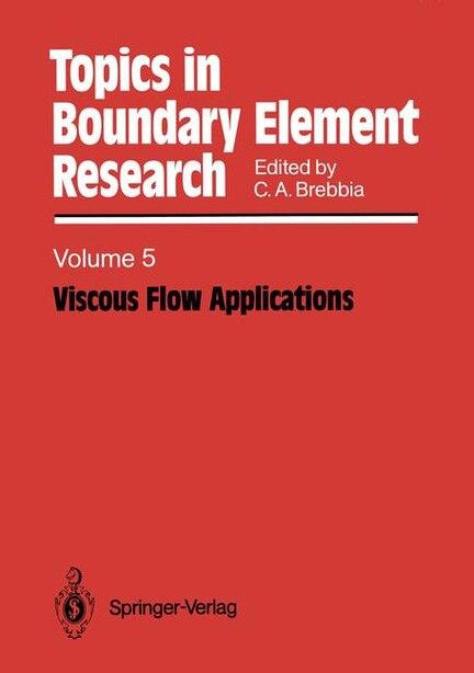Viscous Flow Applications by Carlos A. Brebbia