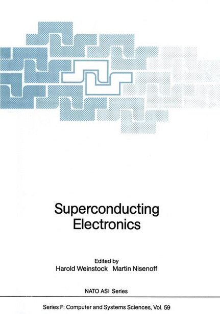 Superconducting Electronics by Harold Weinstock