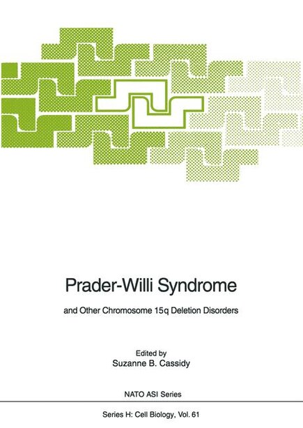 Prader-Willi Syndrome: and Other Chromosome 15q Deletion Disorders by Suzanne B. Cassidy