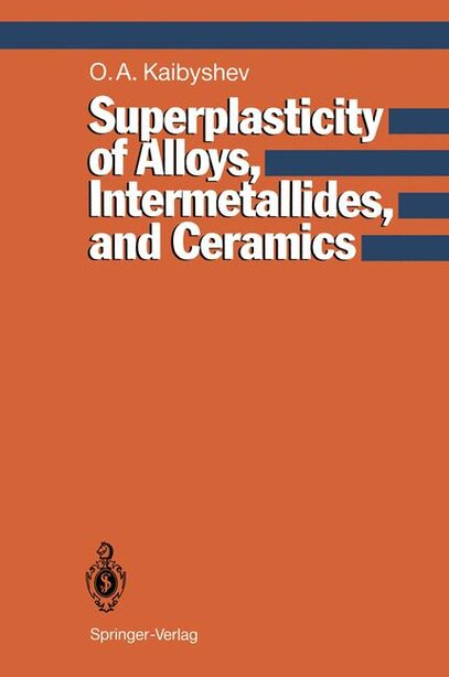 Superplasticity of Alloys, Intermetallides and Ceramics by Oscar A. Kaibyshev