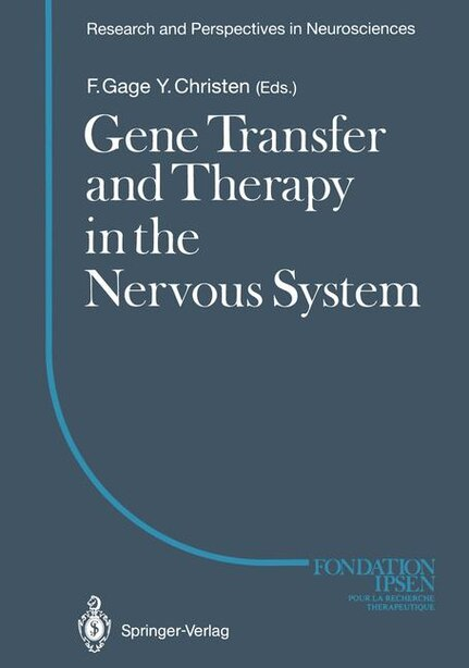 Gene Transfer and Therapy in the Nervous System by Fred H. Gage
