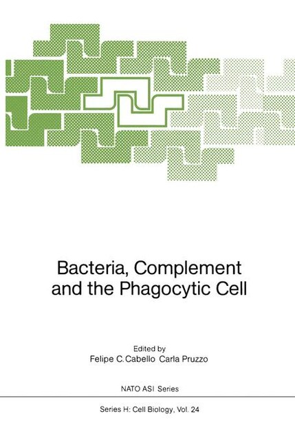 Bacteria, Complement and the Phagocytic Cell by Felipe C. Cabello