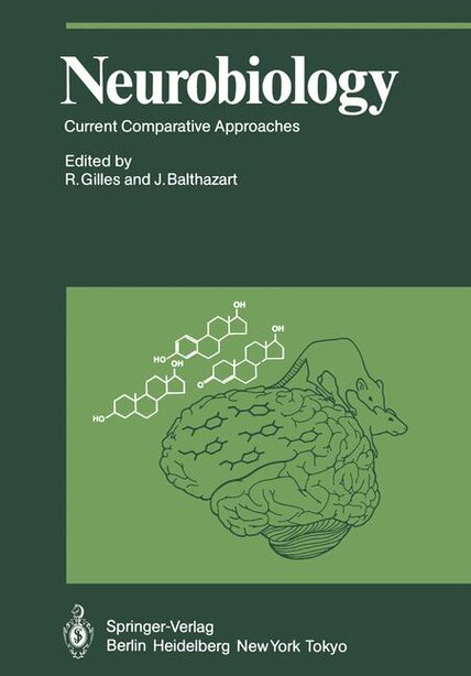 Neurobiology: Current Comparative Approaches by R. Gilles