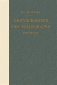 Grundbegriffe des Städtebaues: Zweiter Band by K. A. Hoepfner
