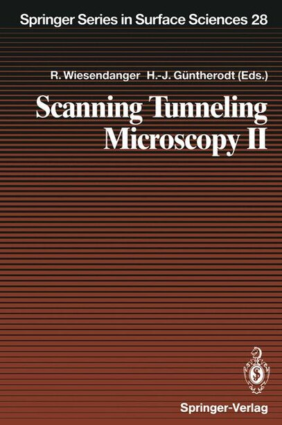 Scanning Tunneling Microscopy II: Further Applications and Related Scanning Techniques by W. Baumeister