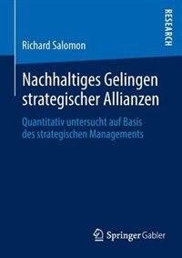 Nachhaltiges Gelingen strategischer Allianzen: Quantitativ untersucht auf Basis des strategischen…