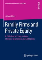 Family Firms and Private Equity: A Collection of Essays on Value Creation, Negotiation, and Soft…