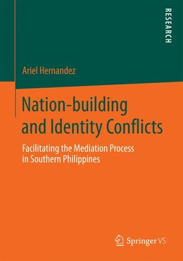Book Nation-building and Identity Conflicts: Facilitating the Mediation Process in Southern Philippines by Ariel Hernández