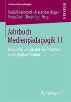 Jahrbuch Medienpädagogik 11: Diskursive Und Produktive Praktiken In Der Digitalen Kultur
