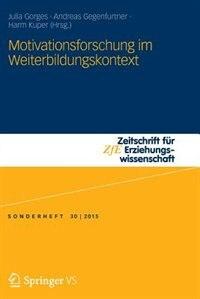 Motivationsforschung im Weiterbildungskontext by Julia Gorges