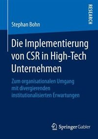 Die Implementierung von CSR in High-Tech Unternehmen: Zum organisationalen Umgang mit divergierenden institutionalisierten Erwartungen by Stephan Bohn