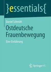 Ostdeutsche Frauenbewegung: Eine Einführung by Daniel Schmidt