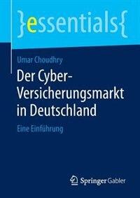 Der Cyber-versicherungsmarkt In Deutschland: Eine Einführung by Umar Choudhry