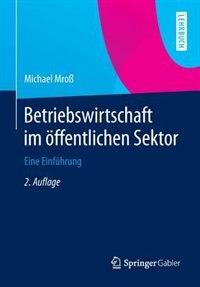 Betriebswirtschaft im öffentlichen Sektor: Eine Einführung by Michael Mroß