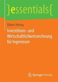 Investitions- Und Wirtschaftlichkeitsrechnung Für Ingenieure by Ekbert Hering