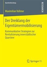 Der Dreiklang der Eigentümermobilisierung: Kommunikative Strategien zur Revitalisierung innerstädtischer Quartiere by Maximilian Vollmer