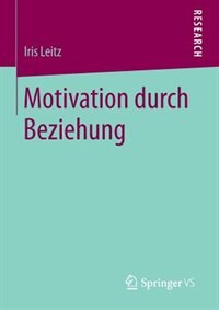 Motivation Durch Beziehung by Iris Leitz