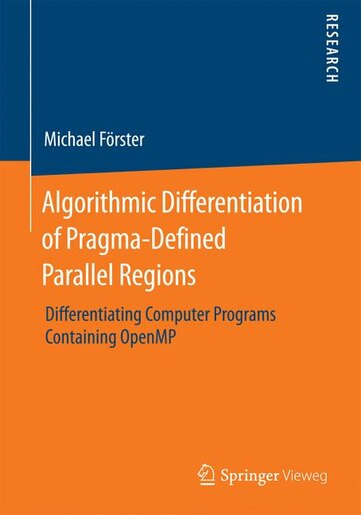 Algorithmic Differentiation of Pragma-Defined Parallel Regions: Differentiating Computer Programs Containing OpenMP by Michael Förster