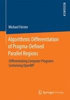 Algorithmic Differentiation of Pragma-Defined Parallel Regions: Differentiating Computer Programs…