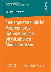 Steuergerätetaugliche Verbrennungsoptimierung mit physikalischen Modellansätzen by Michael Temmler