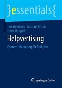 Helpvertising: Content-Marketing für Praktiker by Jan Steinbach