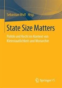 State Size Matters: Politik und Recht im Kontext von Kleinstaatlichkeit und Monarchie by Sebastian Wolf